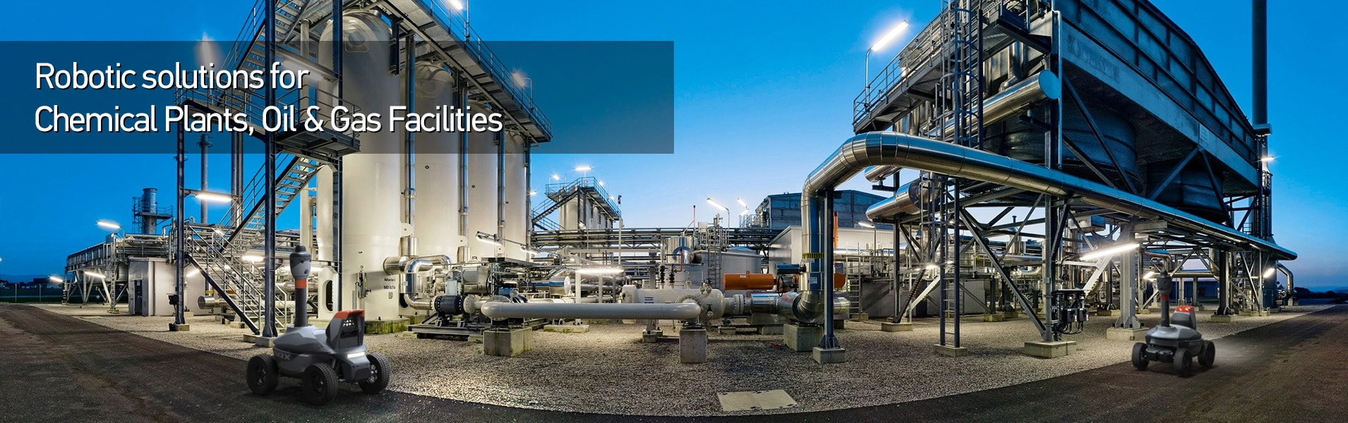 Robotics solutions for Chemical Plants, Oil and Gas Facilities